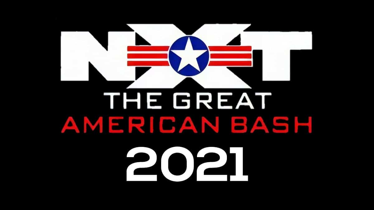 NXT THE GREAT AMERICAN BASH 2021